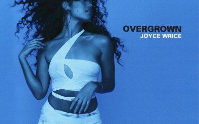 JOYCE WRICE – OVERGROWN ALBUM DEBUT